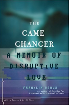 the game changer a memoir of disruptive love